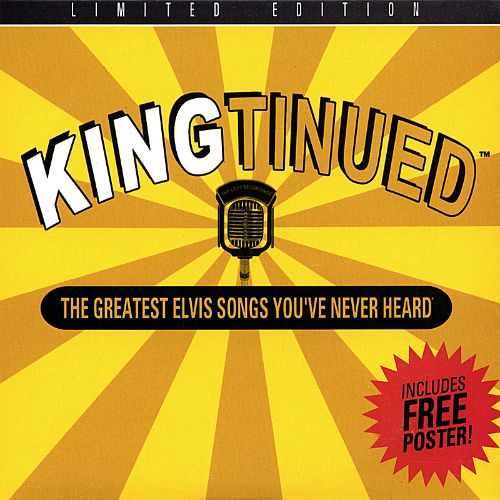 Kingtinued: The Greatest Elvis Songs, You've Never Heard! (The Lost Recordings Vol. 2)