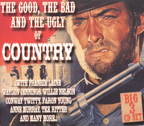 The Good, The Bad, The Ugly of Country