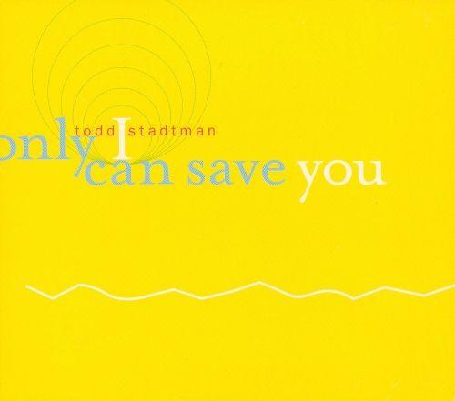 Only I Can Save You