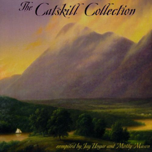 The Catskill Collection: Compiled by Jay Ungar & Molly Mason