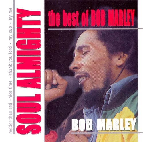 The Best of Bob Marley: Soul Almighty