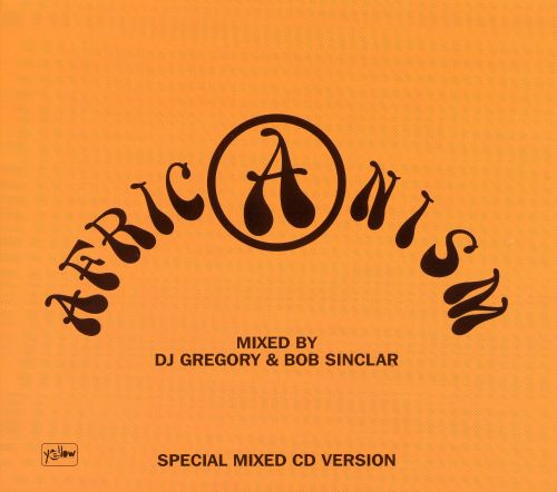 Africanism: Compiled and Mixed by DJ Gregory & Bob Sinclar