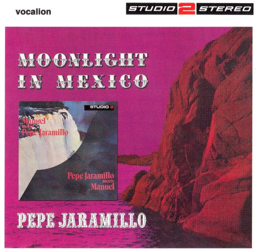 Moonlight in Mexico/Pepe Meets Manuel