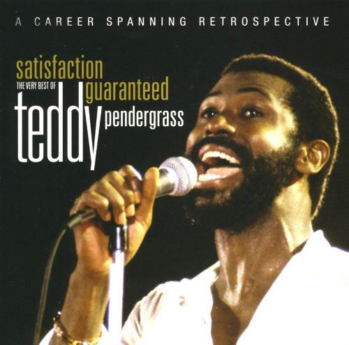 Satisfaction Guaranteed: The Very Best of Teddy Pendergrass