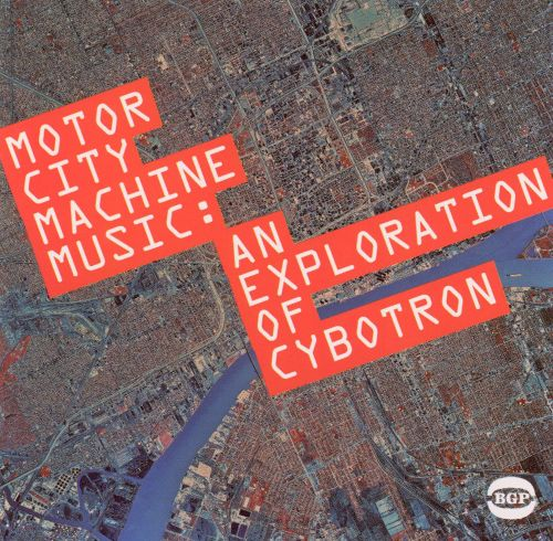 Motor City Machine Music: An Expoloration of Cybotron