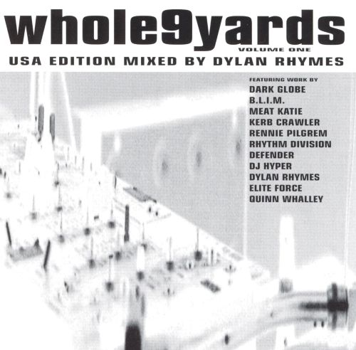 Whole 9 Yards, Vol. 1: Mixed by Dylan Rhymes