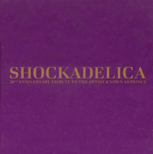 Shockadelica: 50th Anniversary Tribute to the Artist Known as Prince