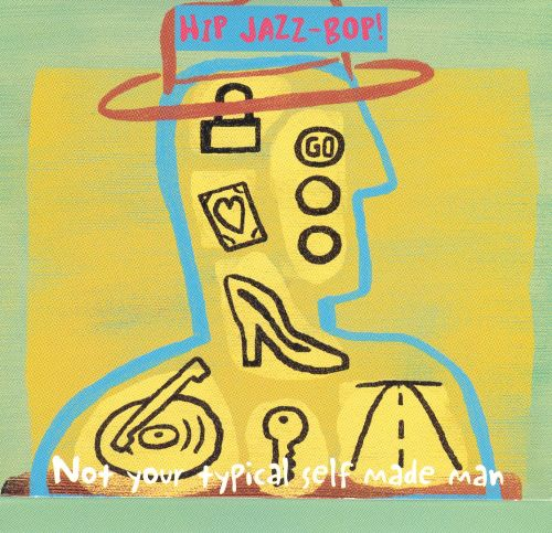 Hip Jazz Bop: Not Your Typical Self Made Man