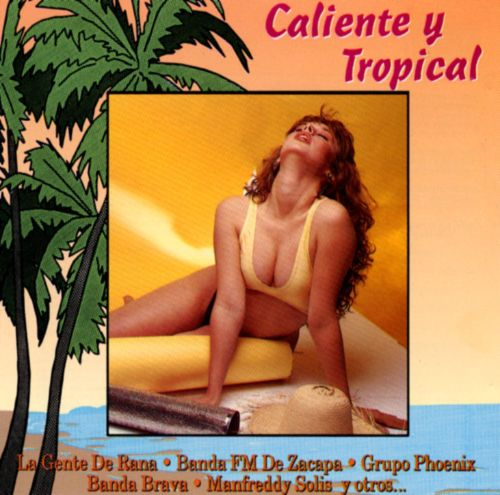 Caliente Y Tropical