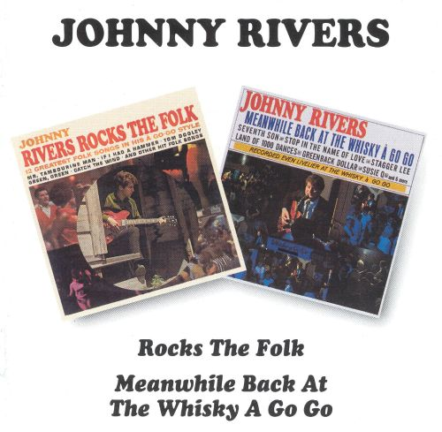 Johnny Rivers Rocks the Folk/Meanwhile Back at the Whisky A-Go-Go