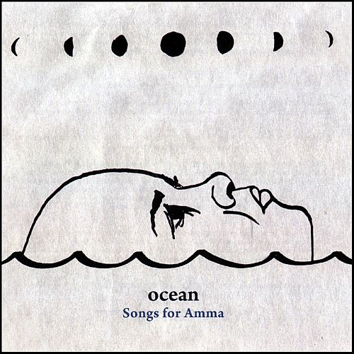 Ocean - Songs for Amma