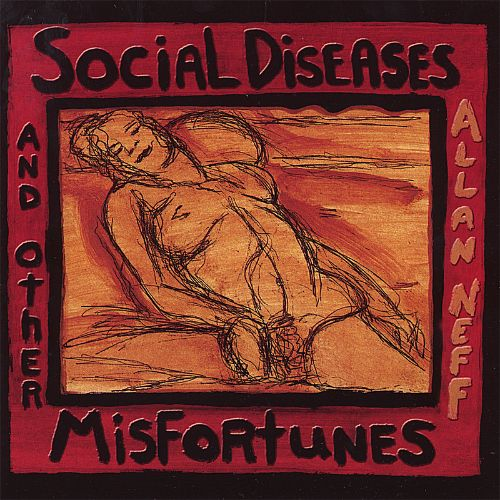 Social Diseases and Other Misfortunes
