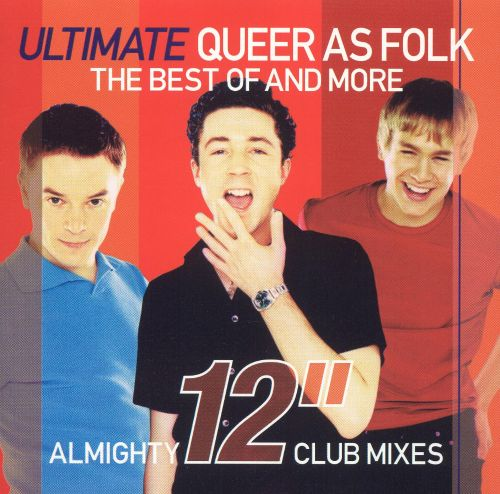 Ultimate Queer as Folk: Almighty 12