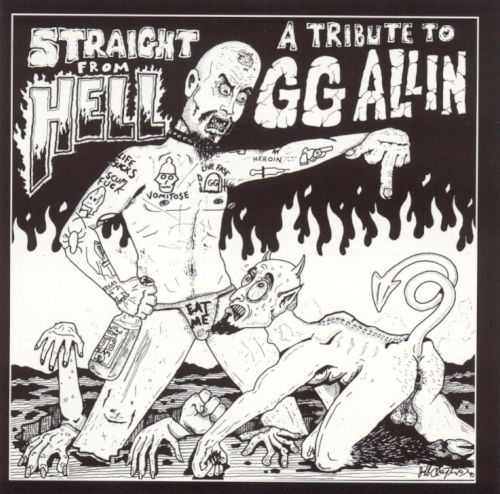 Straight from Hell: A Tribute to G.G. Allin