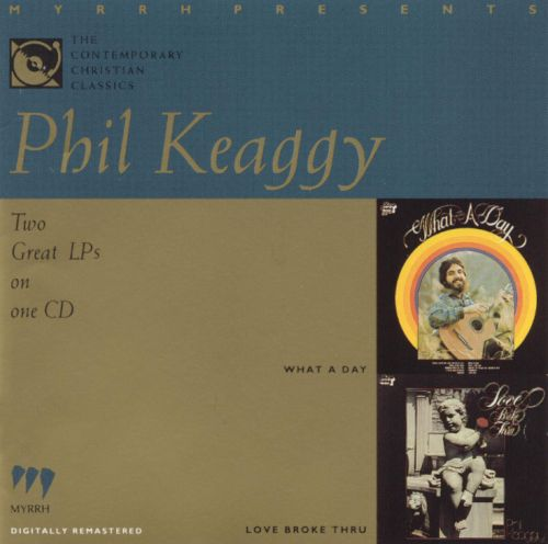 what a daylove broke thru phil keaggy songs reviews