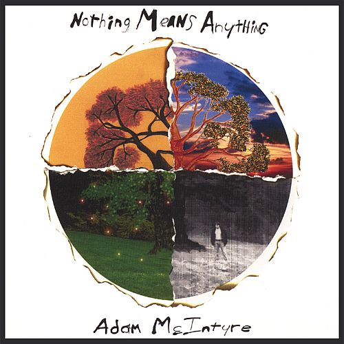 Nothing Means Anything