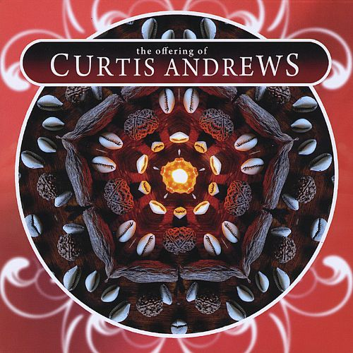 The Offering of Curtis Andrews
