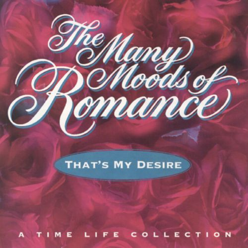 Many Moods of Romance: That's My Desire