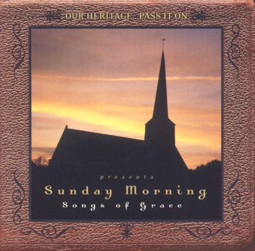 Our Heritage...Pass It on Presents Sunday Morning, Vol. 1