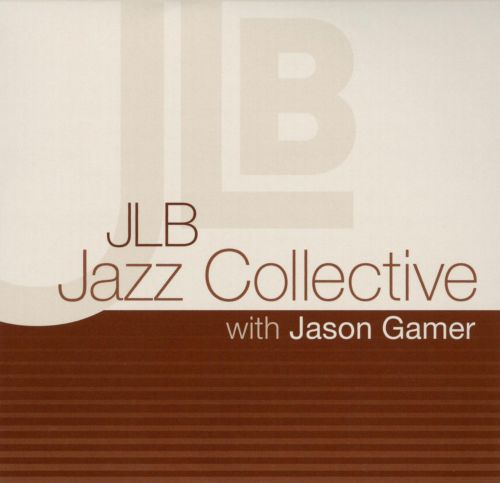 JLB Jazz Collective With Jason Gamer