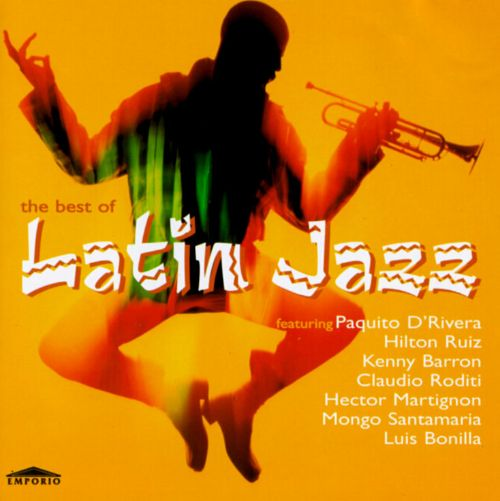 The Best of Latin Jazz [Empire] - Various Artists | Credits | AllMusic