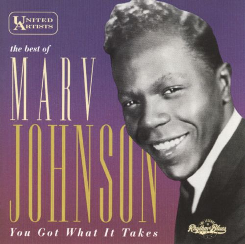 You Got What It Takes The Best Of Marv Johnson Marv Johnson