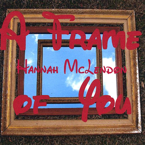 A Frame of You