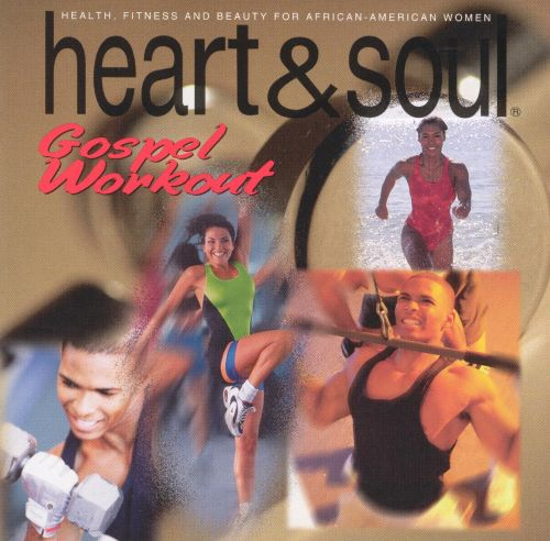 Heart & Soul: Gospel Workout Compilation
