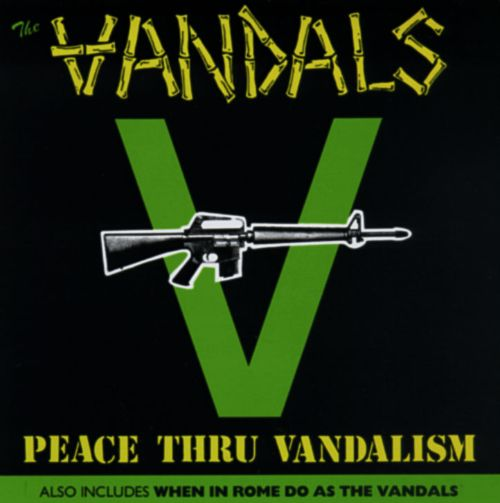 Peace Thru Vandalism/When in Rome Do as the Vandals