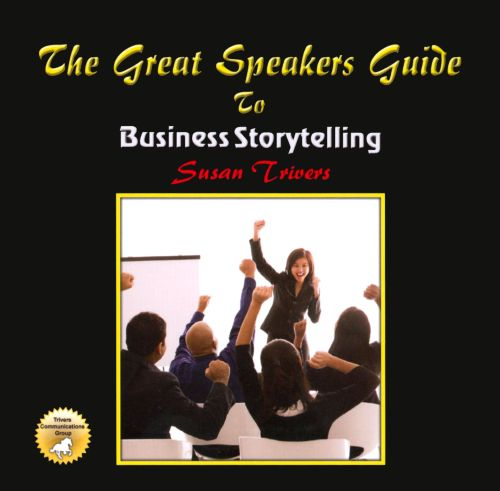 The Great Speakers Guide to Business Storytelling