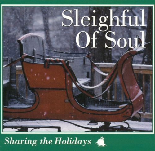 Sharing the Holidays: Sleighful of Soul