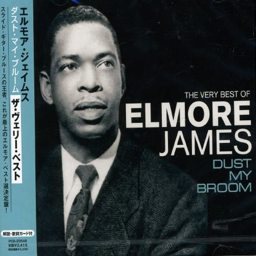 Dust My Broom: The Very Best of Elmore James [Pony]