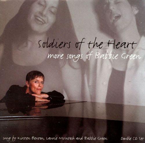Soldiers of the Heart: More Songs of Babbie Green