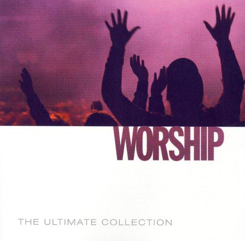 The Ultimate Collection: Worship