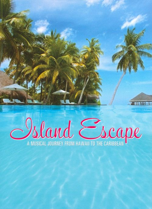 Island Escape: A Musical Journey From Hawaii to the Carribean