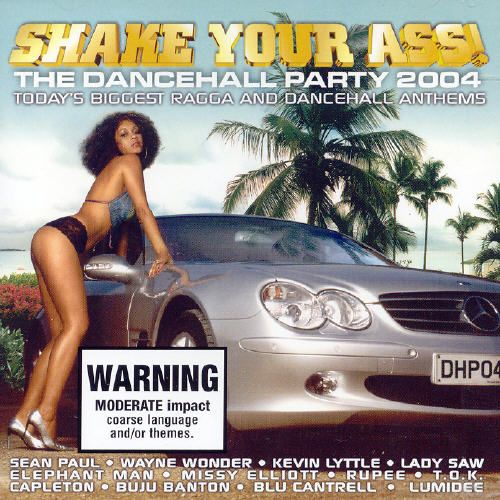 Shake Your Ass: Dancehall Party 2004