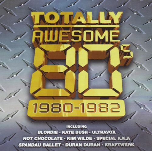 Totally Awesome 80's: 1980-1982