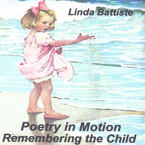 Poetry in Motion, Remembering the Child