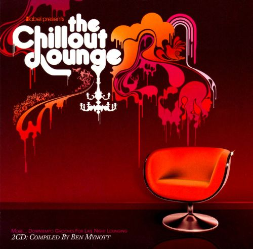 Chillout Lounge: More...Downtempo Grooves For Late Night Lounging