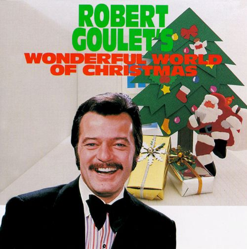 Robert Goulet's Wonderful World of Christmas - Robert Goulet ...