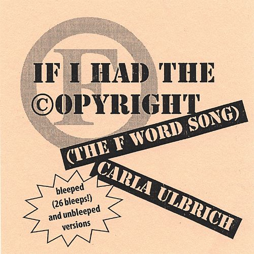 If I Had the Copyright (The F Word Song)
