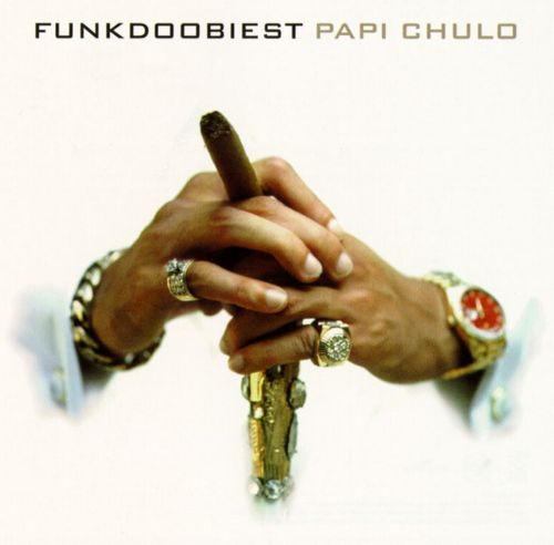 papi chulo funkdoobiest songs reviews credits allmusic