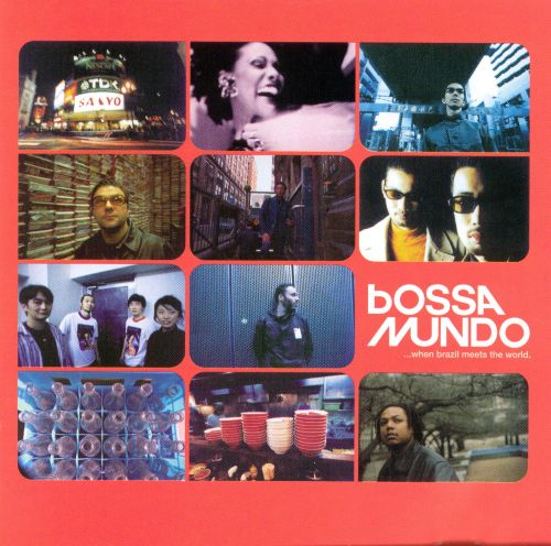Bossa Mundo... When Brazil Meets the World