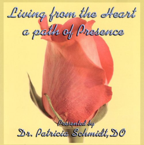 Living from the Heart, A Path of Presence