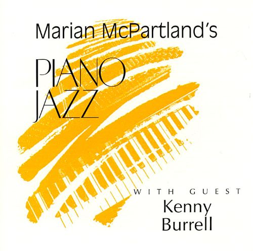 Marian McPartland's Piano Jazz with Guest Kenny Burrell