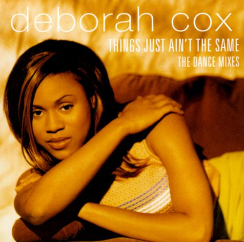 Things Just Ain't the Same [The Dance Mixes]