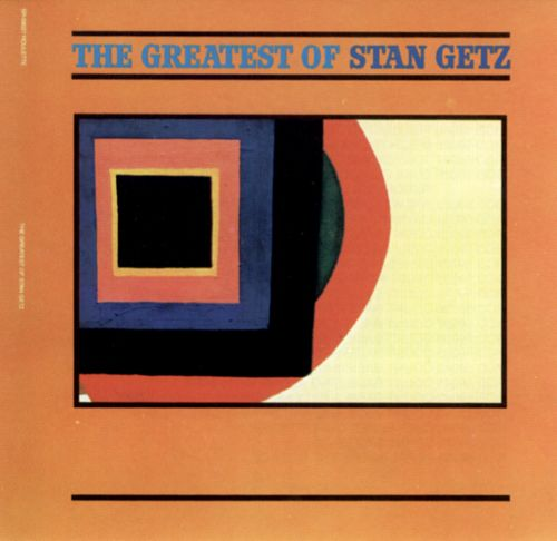 The Greatest of Stan Getz [Roulette]