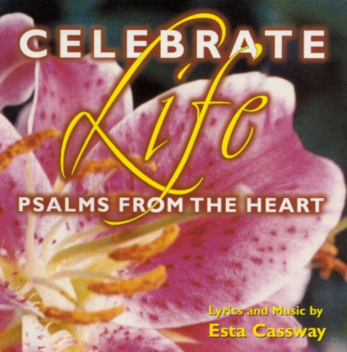 Celebrate Life: Psalms from the Heart