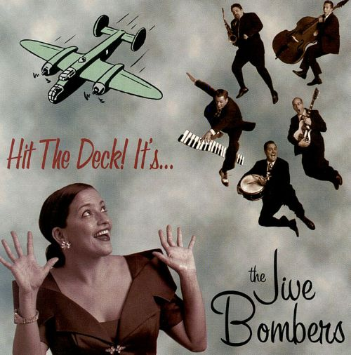 Hit the Deck Its the Jive Bombers