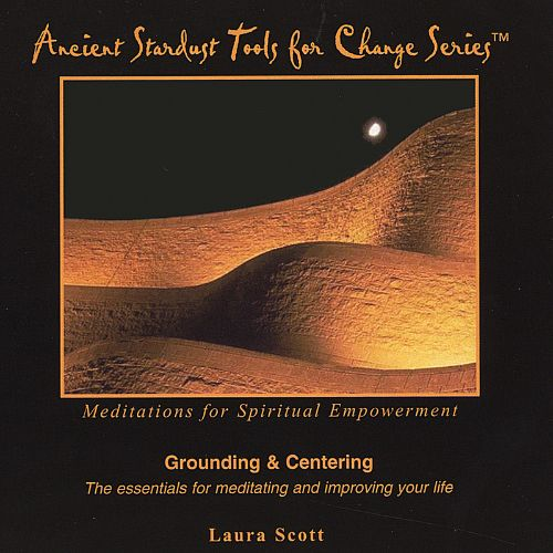 Ancient Stardust Tools for Change Series: Grounding & Centering